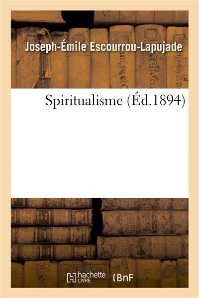 Spiritualisme by Joseph-Emile Escourrou-Lapujade
