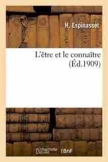 L Etre Et Le Connaitre by H. Espinasset