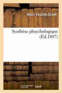 Synthese Phsychologique by Henri Feuillet-Streiff