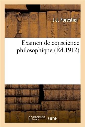 Examen de Conscience Philosophique by J. J. Forestier