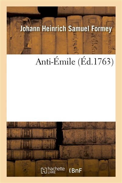 Anti-Emile by Johann Heinrich Samuel Formey