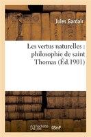 Les Vertus Naturelles: Philosophie de Saint Thomas
