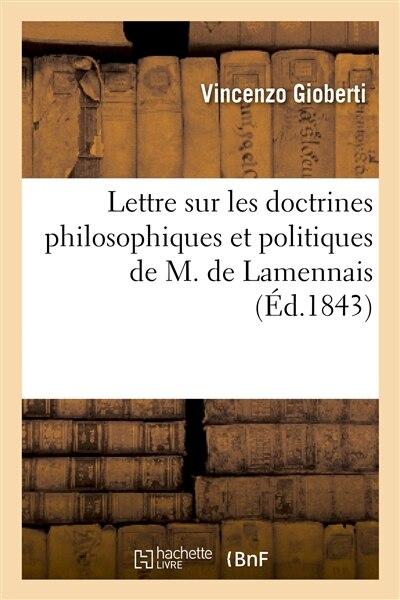 Lettre Sur Les Doctrines Philosophiques Et Politiques de M. de Lamennais by Vincenzo Gioberti