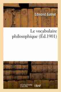 Le Vocabulaire Philosophique by Edmond Goblot