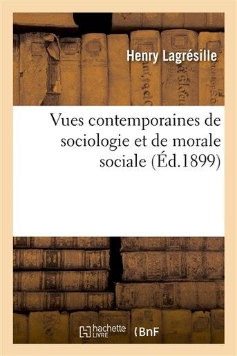 Vues Contemporaines de Sociologie Et de Morale Sociale by Henry Lagresille