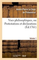 Vues Philosophiques. Vol. 1