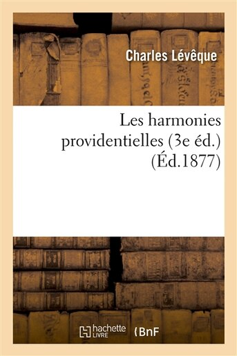 Les Harmonies Providentielles (3e Ed.) by Charles Leveque
