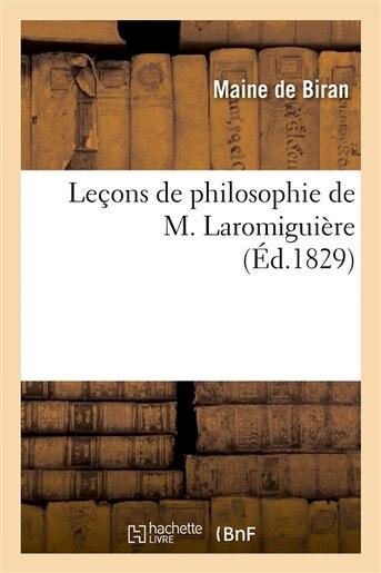Lecons de Philosophie de M. Laromiguiere by Maine de Biran