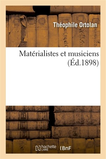 Materialistes Et Musiciens by Theophile Ortolan