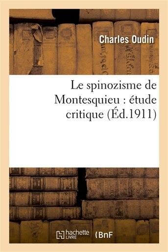 Le Spinozisme de Montesquieu: Etude Critique by Charles Oudin