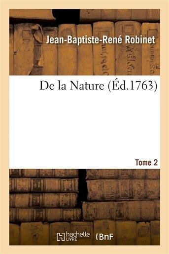 de La Nature. Tome 2 by Jean-Baptiste-Rene Robinet