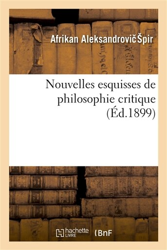 Nouvelles Esquisses de Philosophie Critique by Afrikan Aleksandrovic Pir