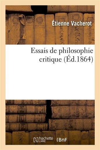 Essais de Philosophie Critique by Etienne Vacherot