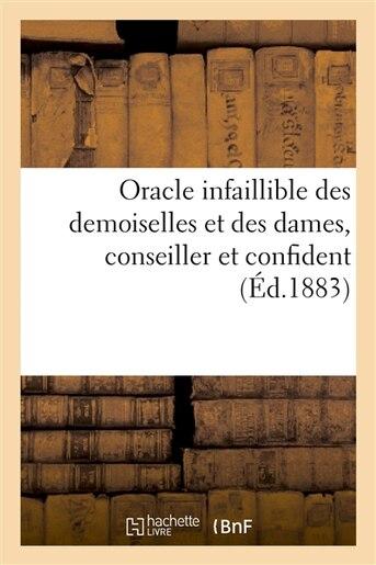 Oracle Infaillible Des Demoiselles Et Des Dames, Conseiller Et Confident Du Beau Sexe Repondant by T. Lefevre