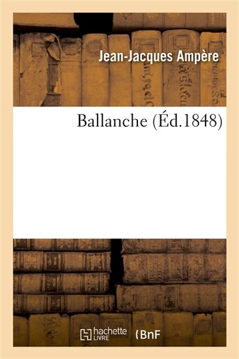 Ballanche by Jean-Jacques Ampere