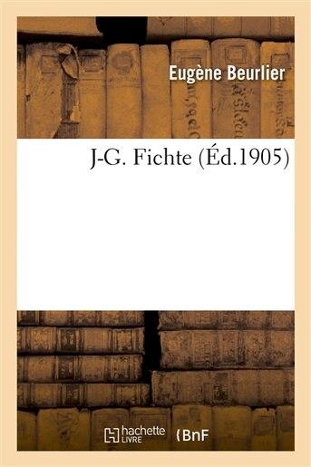 J-G Fichte by Eugene Beurlier
