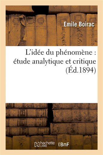 L Idee Du Phenomene: Etude Analytique Et Critique by Emile Boirac