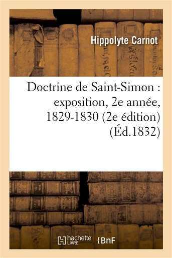 Doctrine de Saint-Simon: Exposition, 2e Annee, 1829-1830 (2e Edition) by Hippolyte Carnot