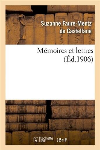 Memoires Et Lettres by Suzanne Castellane