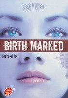 BIRTH MARKED T.01 : REBELLE