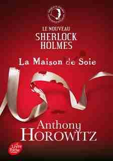 Sherlock Holmes la maison de soie by Anthony Horowitz