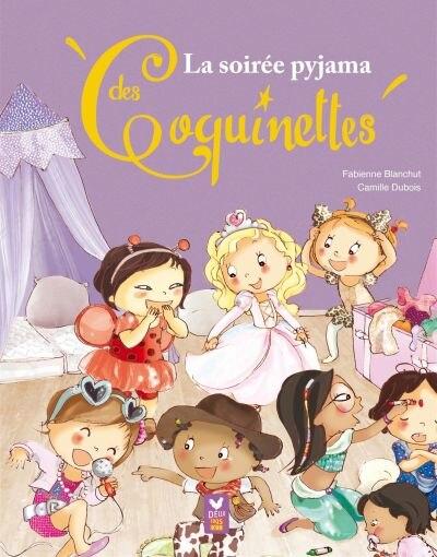 La soirée pyjama des coquinettes by Fabienne Blanchut