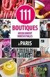 111 boutiques absolument irrésistibles à Paris by Collectif
