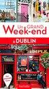 Dublin Un grand week end by Un grand week end