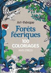 Forêts féériques 100 coloriages anti-stress