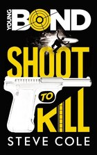 Young Bond tome 1 Shoot to kill