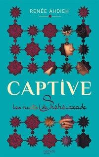 Les nuits de Shéhérazade tome 1 Captive