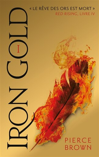 RED RISING TOME 4 IRON GOLD PARTIE 1 by Pierce Brown