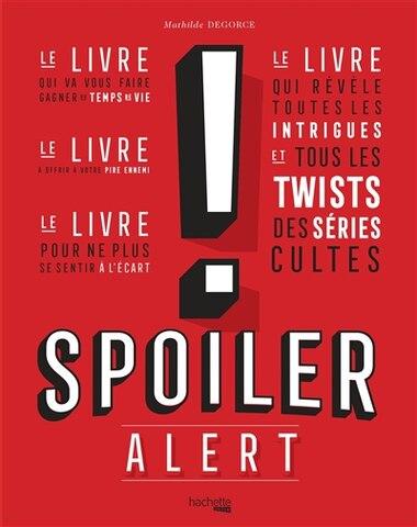 Spoiler alert by Degorce
