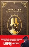 ARSENE LUPIN GENTLEMAN CAMBRIOLEUR: NOUVELLE ÉDITION - SÉRIE NETFLIX