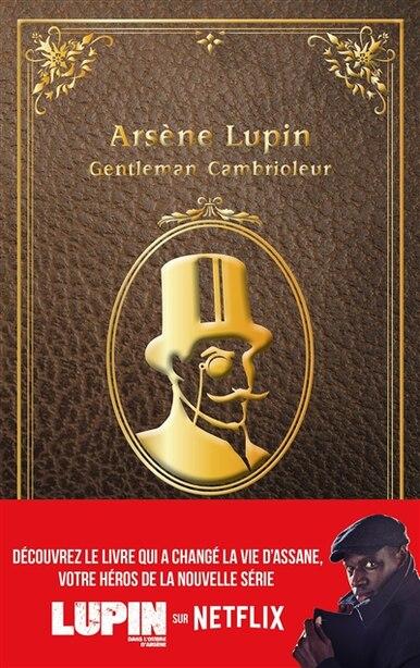 ARSENE LUPIN GENTLEMAN CAMBRIOLEUR: NOUVELLE ÉDITION - SÉRIE NETFLIX de MAURICE LEBLANC