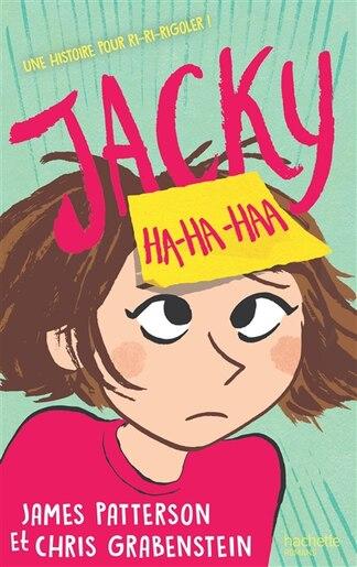 Jacky Ha Haa By James Patterson