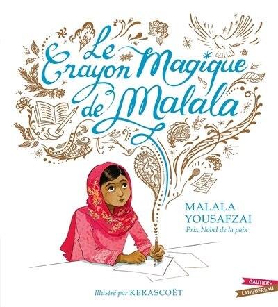 Crayon magique de Malala de Malala Yousafzai