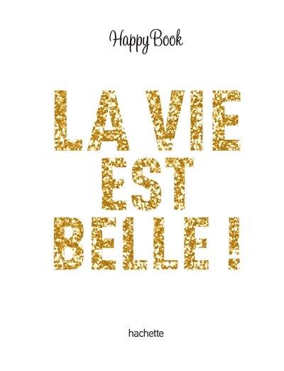 La vie est belle ! by COLLECTIF