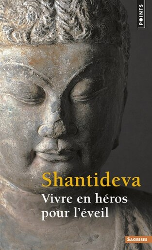 Vivre en héros pour l'éveil by Shantideva