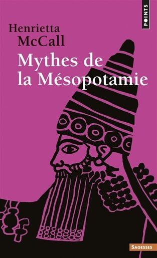 Mythes de la Mésopotamie by Henrietta McCall
