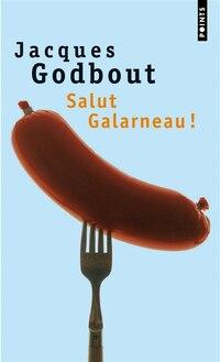 Salut Galarneau !