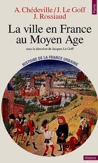 La Ville en France au Moyen Age