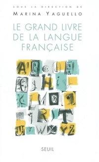 Grand livre de la langue française (Le)