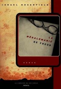 Mégalomanie de Freud (La)
