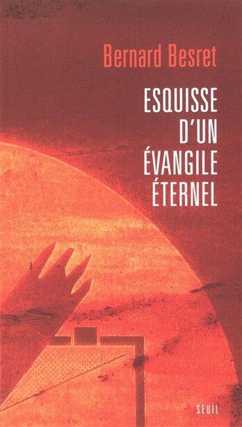 Esquisse d'un évangile éternel de Bernard Besret