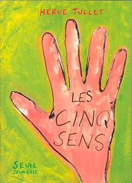 Book Cinq sens (Les) by Hervé Tullet