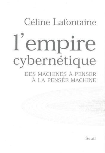 Empire cybernétique (L') by Céline Lafontaine