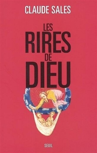 Rires de Dieu (Les) by Claude Sales