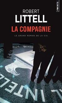 Compagnie (La) [ancienne édition]: Grand roman de la CIA (Le)