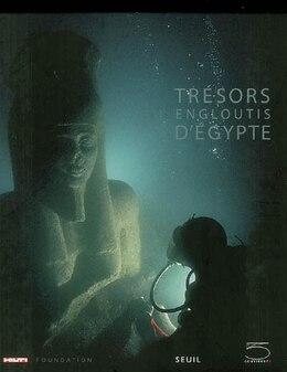 Book Trésors engloutis d'Egypte by Franck Goddio